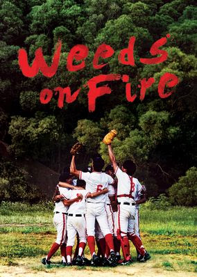 Weeds on Fire