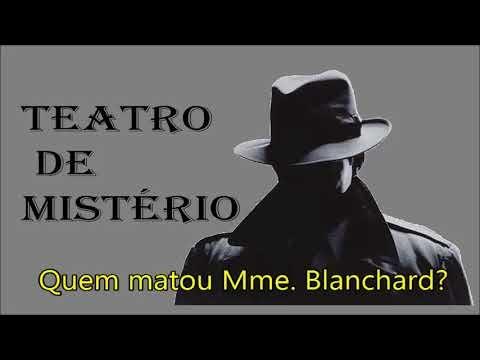 """Teatro de Mistério """"Quem matou Mme Blanchard"""""""
