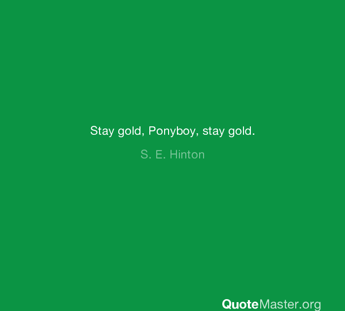 Stay Gold Ponyboy Quote Aphrodite Inspirational Quote Last updated nov 3, 2015 (warsong nerf). stay gold ponyboy quote aphrodite