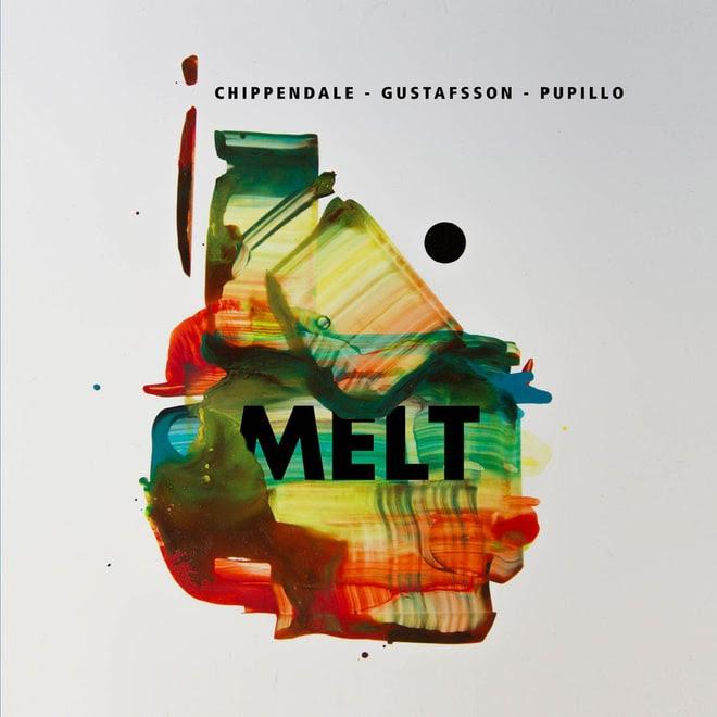 Chippendale/Gustafsson/Pupillo, 'Melt'