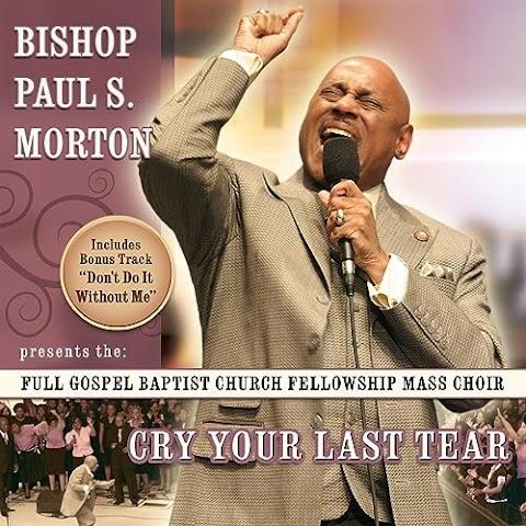 Cry Your Last Tear Bishop Paul Morton Lyrics