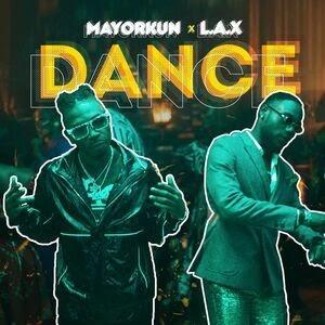 MP3: Mayorkun Ft. L.A.X – Dance - Omatunes