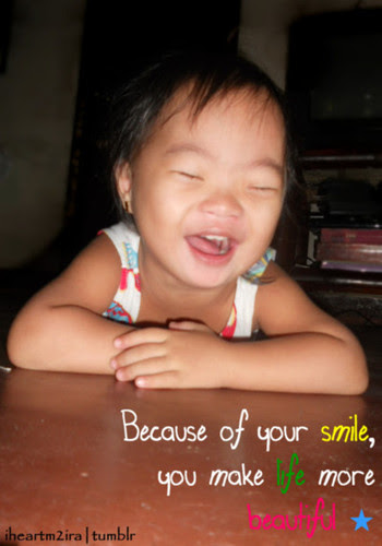 Because Of Your Smile You Make Life More Beautiful