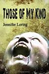 Those of My Kind - Jennifer Loring