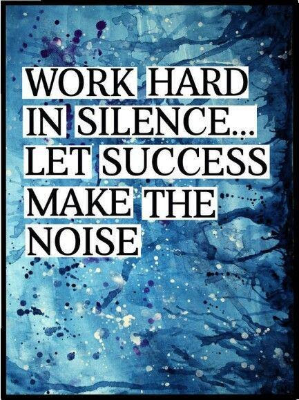 Work Hard In Silence Let Success Make The Noise Picture Quotes