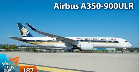 VLOG #187: Singapore Airlines cùng Airbus A350-900ULR bay thẳng New York | Yêu Máy Bay