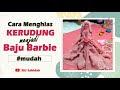 Cara Membuat Baju Barbie Muslimah