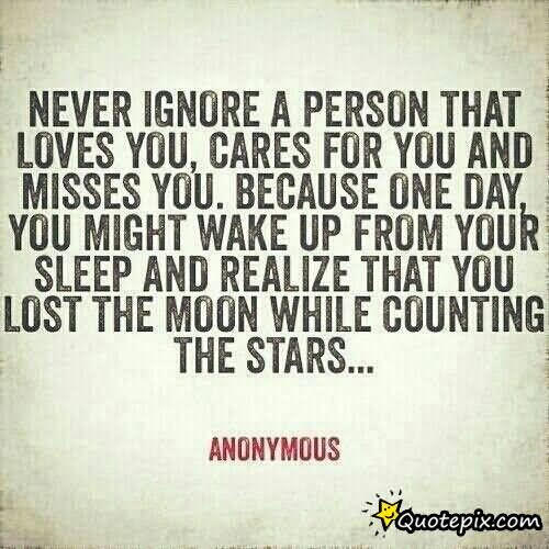 Quotes About Ignoring Loved Ones 23 Quotes