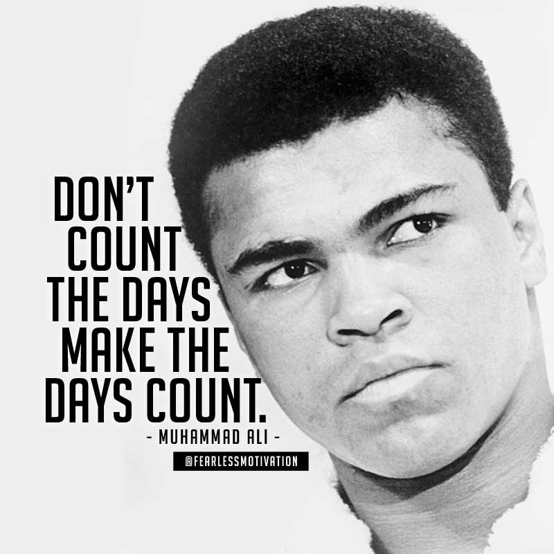 Muhammad Ali Don't Count the Days