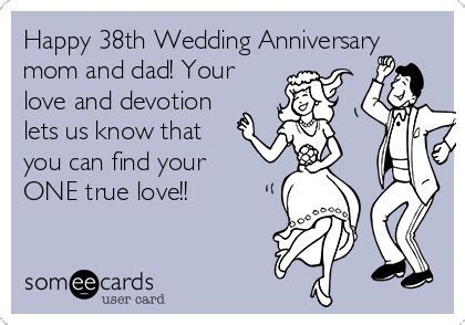 Happy 38th Wedding Anniversary mom and dad! Your love and