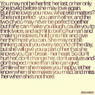 You May Not Be Her First Her Last Or Her Only She Loved Before