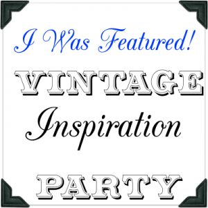 Vintage Inspiration Party Featured link party button