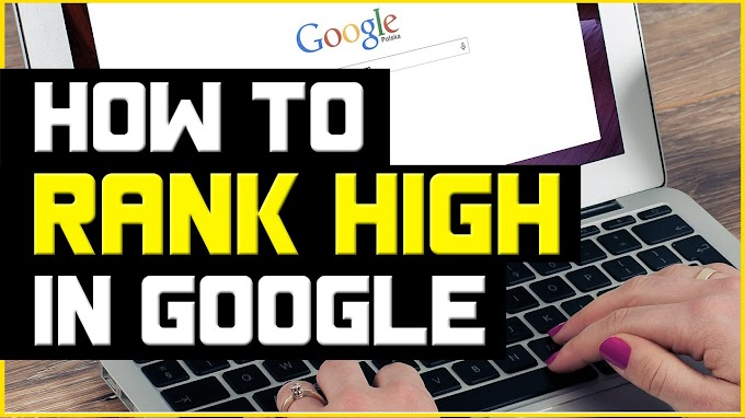 How To Rank Higher Into Google With Seo