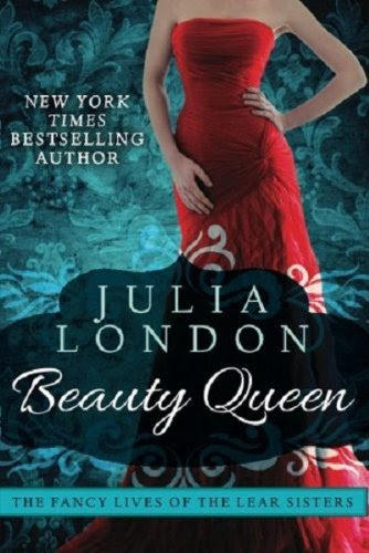 Beauty Queen (The Fancy Lives of the Lear Sisters) by Julia London