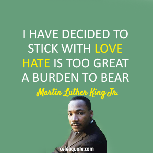 Martin Luther King Jr Quote About Love Hate Burden Cq