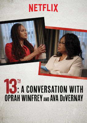 13TH: A Conversation with Oprah Winfrey...