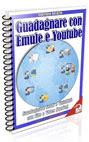 Guadagnare con Emule e Youtube