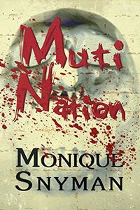 Muti Nation by Monique Snyman