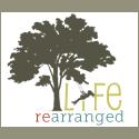 life rearranged