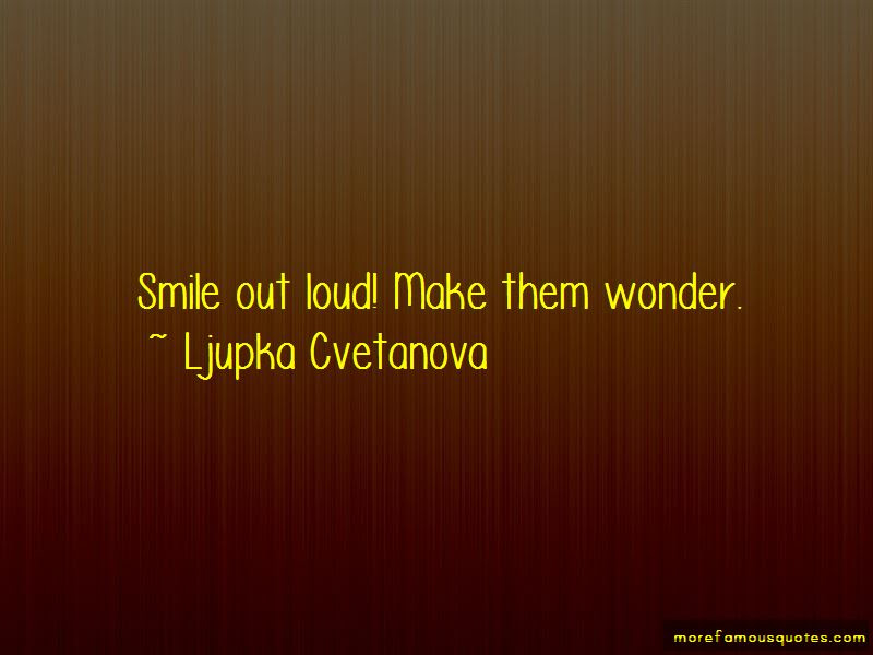 Smile And Make Them Wonder Quotes Top 3 Quotes About Smile And Make