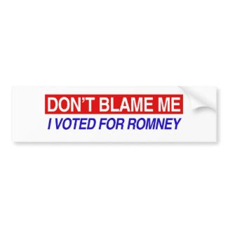 Don't Blame Me I Voted For Romney Bumper Stickers
