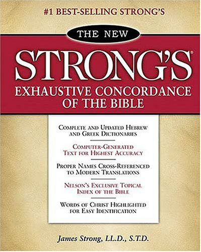 # The New Strong's Exhaustive Concordance of the Bible: Classic Edition