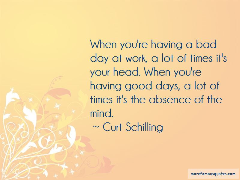 Awesome Quotes About Having A Bad Day At Work