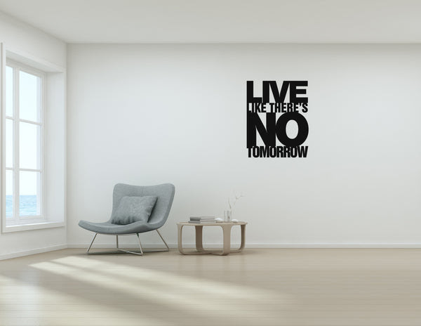 Live Like Theres No Tomorrow Grow Your Gifts
