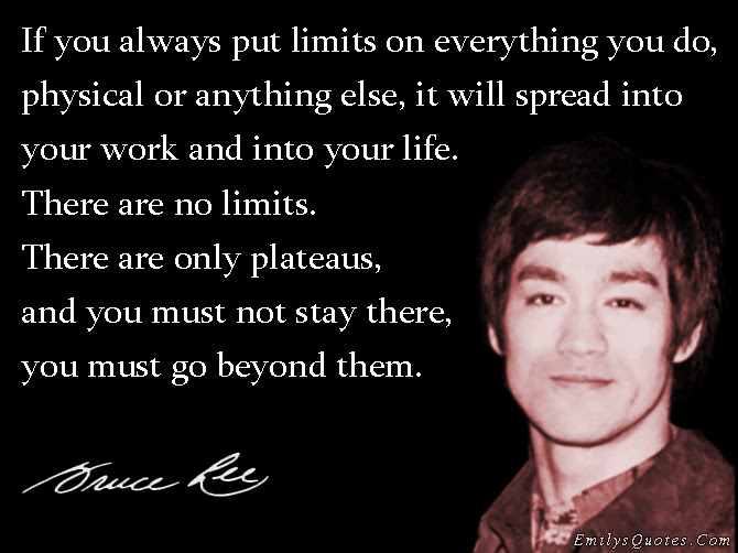 If You Always Put Limits On Everything You Do Physical Or Anything