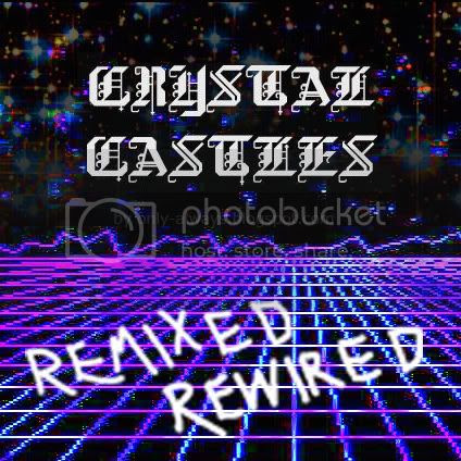 Crystal Castles - Remixed Rewired