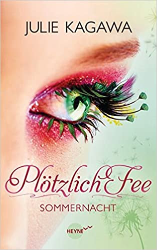 http://www.randomhouse.de/Taschenbuch/Ploetzlich-Fee-Sommernacht/Julie-Kagawa/e362795.rhd