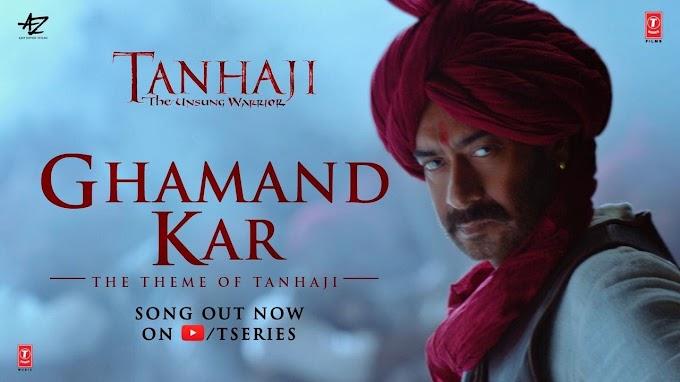 घमंड कर Ghamand Kar Lyrics in Hindi - Tanhaji