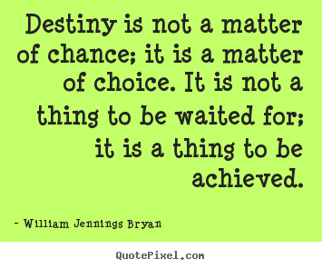Quotes About Inspirational Destiny Is Not A Matter Of Chance It