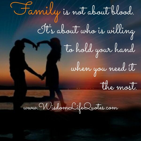 Family Is Not About Blood Wisdom Life Quotes