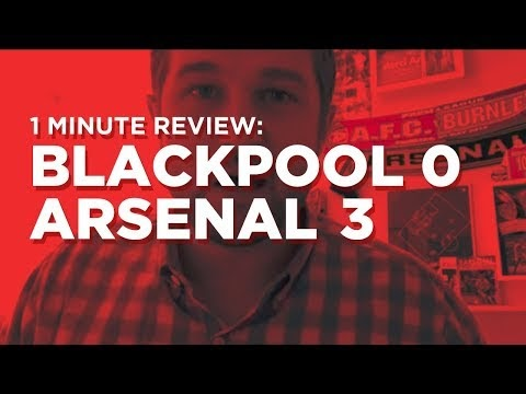 Arsenal v. Blackpool One Minute Review