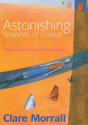 Astonishing Splashes of Colour