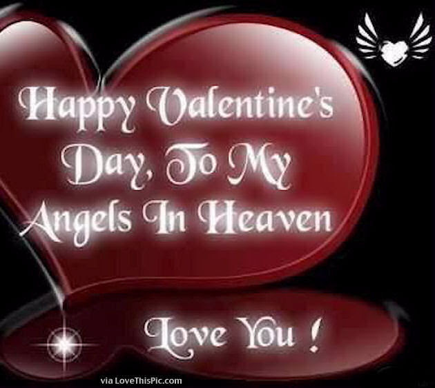 Happy Valentines Day To My Angel In Heaven Pictures Photos And