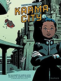 Karma City, tome 1 : Karma city 1/2 par Pierre-Yves Gabrion