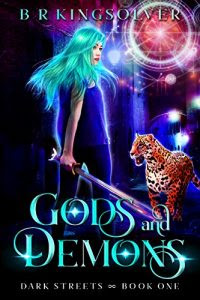 Gods and Demons by B.R. Kingsolver