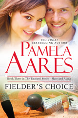 Fielder's Choice (The Tavonesi Series, #3) by Pamela Aares