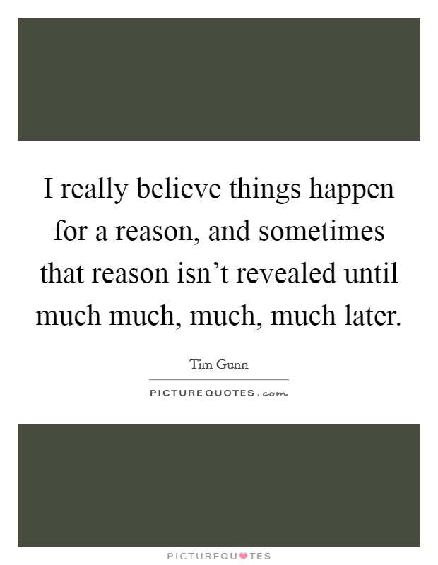 Reason Things Happen Quotes Sayings Reason Things Happen Picture
