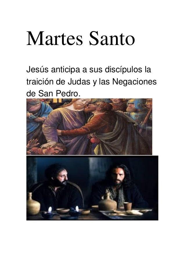 Martes Santo Jesús anticipa a sus discípulos la traición de Judas y las Negaciones de San Pedro.