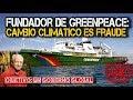 Fundador de Greenpeace: El Cambio Climático es Fraude.