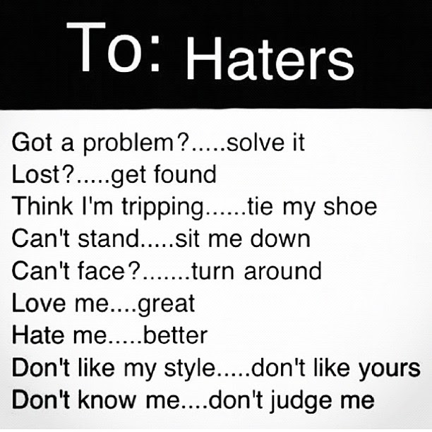 Quotes About My Haters 41 Quotes