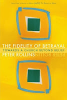The Fidelity of Betrayal - Peter Rollins