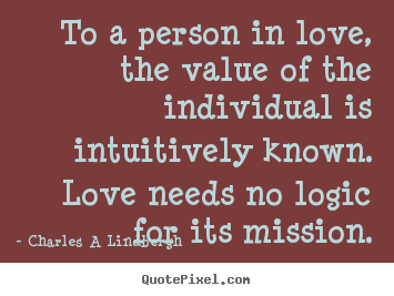 Quotes About Love To A Person In Love The Value Of The Individual