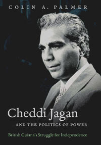 Cheddi Jagan And The Politics Of Power British Guianas Struggle For Independence H Eugene And Lillian Youngs