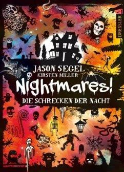 Die Schrecken der Nacht / Nightmares! Bd.1 - Segel, Jason; Miller, Kirsten