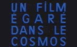 Un Film Egare Dans Le Cosmos