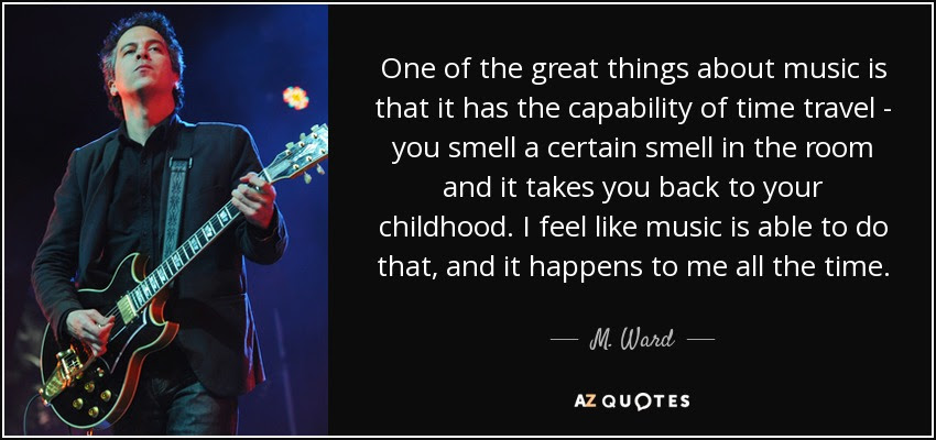 M. Ward quote: One of the great things about music is that ...